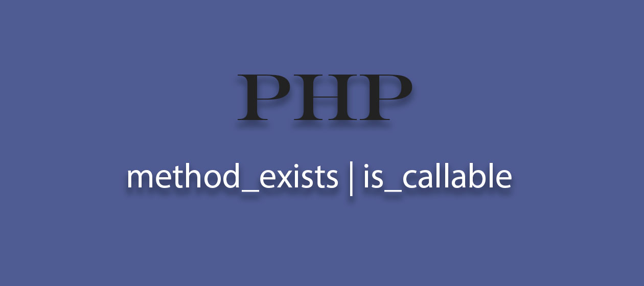 method_exists или is_callable?